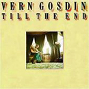 Vern Gosdin: 'Till The End' (Elektra Records, 1977) / re-issued by Collectors' Choice Music in 2008