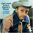 Vernon Oxford: 'I Just Want to Be a Country Singer' (RCA Victor Records, 1977)