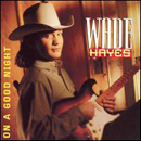 Wade Hayes: 'On a Good Night' (Columbia Records, 1996)