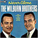 The Wilburn Brothers (Doyle Wilburn & Teddy Wilburn): 'Never Alone' (Decca Records, 1964)