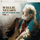 Willie Nelson: 'Remember Me, Volume 1' (R&J Records, 2011)