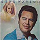 Gene Watson: 'Because You Believed in Me' (Capitol Records, 1976)
