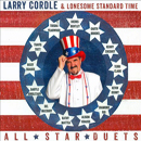 Larry Cordle & Lonesome Standard Time: 'All Star Duets' (MightyCord Records, 2014)