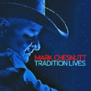 Mark Chesnutt: 'Tradition Lives' (BFD Records, 2016)